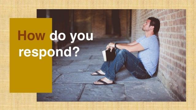 How do you respond?
