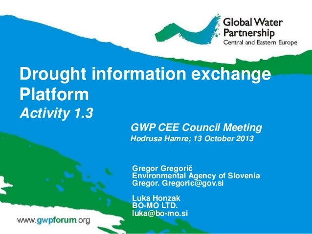 Drought information exchange Platform Activity 1.3 GWP CEE Council Meeting Hodrusa Hamre; 13 October 2013  Gregor Gregorič...