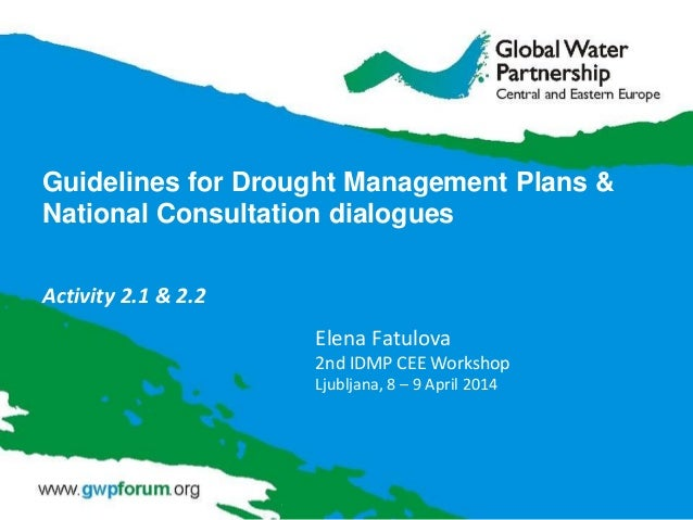 Guidelines for Drought Management Plans & National Consultation dialogues Activity 2.1 & 2.2 Elena Fatulova 2nd IDMP CEE W...