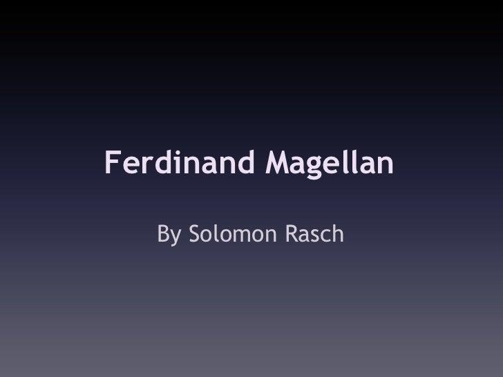 Ferdinand Magellan   By Solomon Rasch