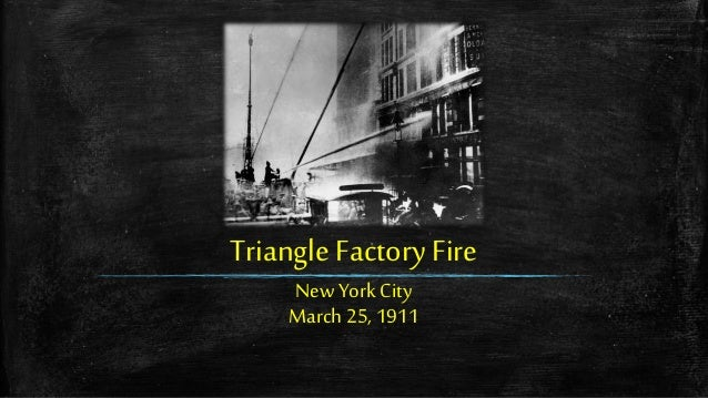 Triangle Factory Fire New York City March 25, 1911 ...