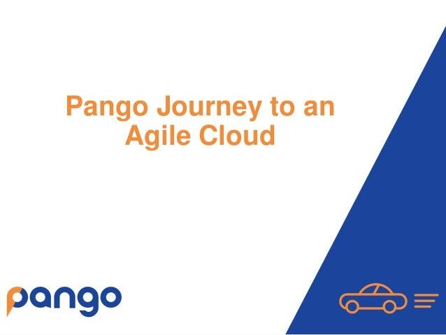 Pango Journey to an Agile Cloud