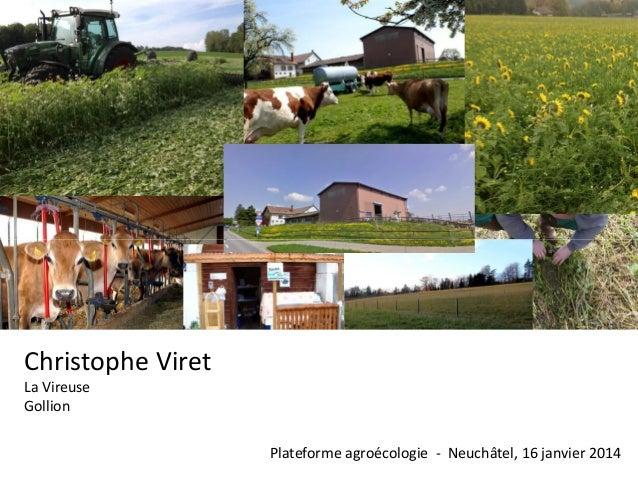 Christophe Viret La Vireuse Gollion Plateforme agroécologie - Neuchâtel, 16 janvier 2014