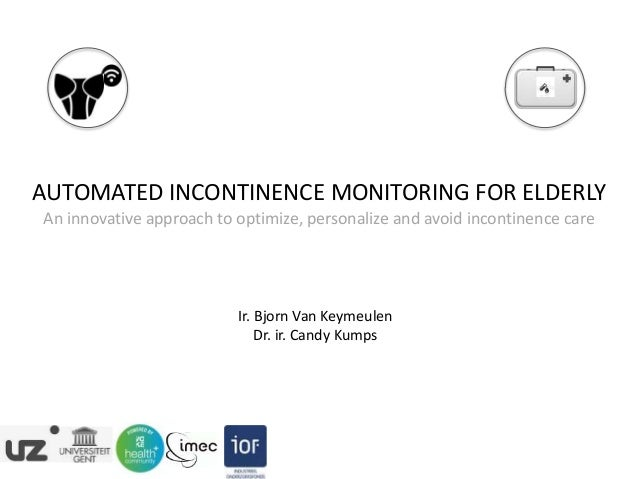 AUTOMATED INCONTINENCE MONITORING FOR ELDERLY An innovative approach to optimize, personalize and avoid incontinence care ...