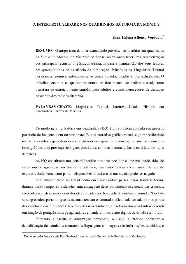 A INTERTEXTUALIDADE NOS QUADRINHOS DA TURMA DA MÔNICA Thaís Helena Affonso Verdolini* RESUMO - O artigo trata da intertext...