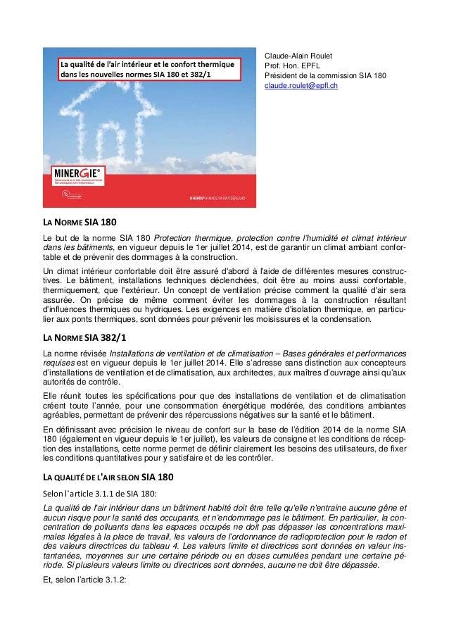 LA NORME SIA 180 Le but de la norme SIA 180 Protection thermique, protection contre l'humidité et climat intérieur dans le...