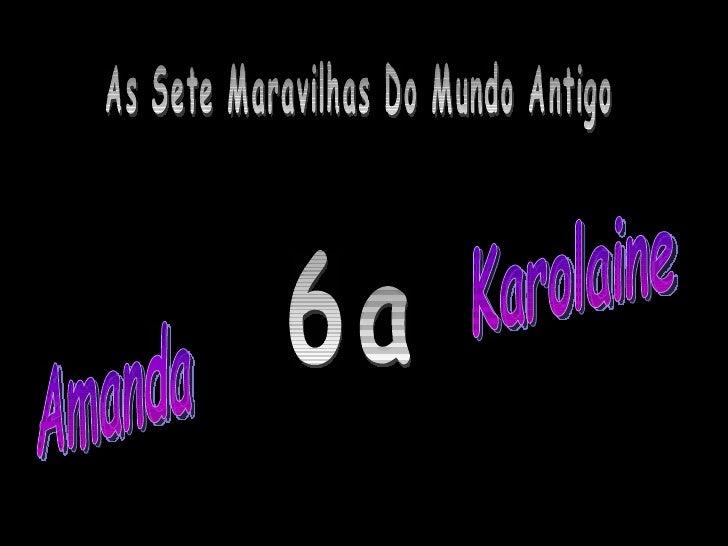 As Sete Maravilhas Do Mundo Antigo Karolaine Amanda 6a