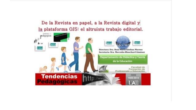 De la Revista en papel,  a la Revista digital yf l_a_ plataforma OJSI el altruista trabajo editorial.   Ímüflïclnj».   Lvo ...
