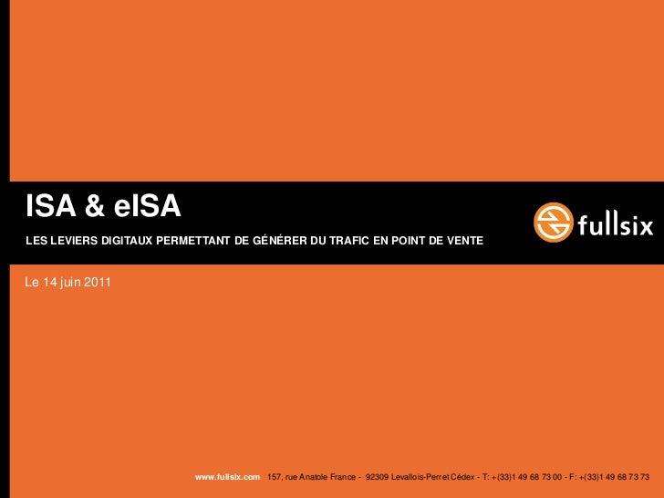 ISA & eISALES LEVIERS DIGITAUX PERMETTANT DE GÉNÉRER DU TRAFIC EN POINT DE VENTELe 14 juin 2011                         ww...