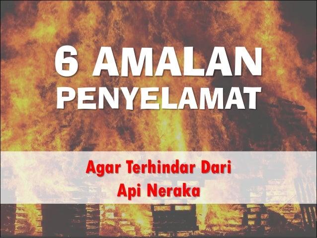 6 AMALAN Agar Terhindar Dari Api Neraka PENYELAMAT