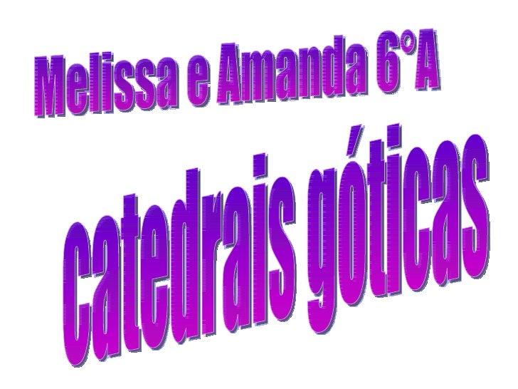 catedrais góticas Melissa e Amanda 6°A