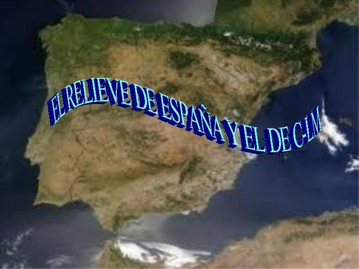 EL RELIEVE DE ESPAÑA Y EL DE C-LM