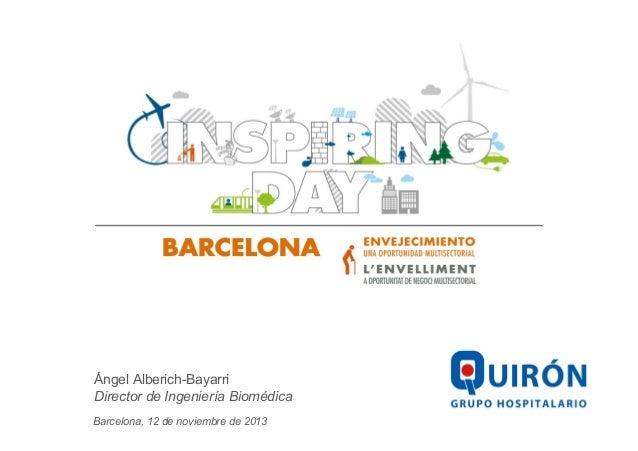 Ángel Alberich-Bayarri Director de Ingeniería Biomédica Barcelona, 12 de noviembre de 2013