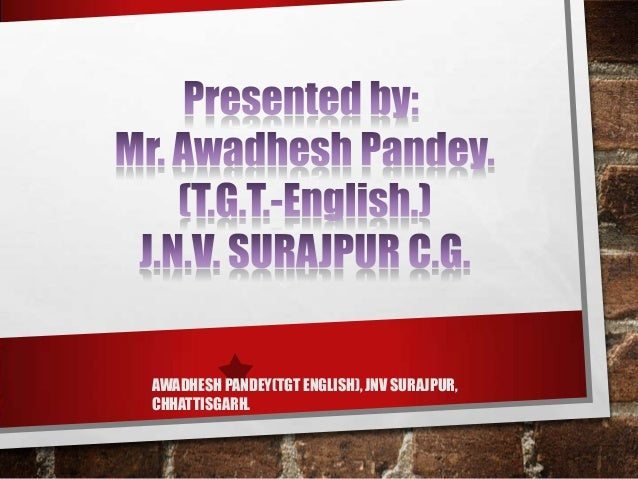 AWADHESH PANDEY(TGT ENGLISH), JNV SURAJPUR, CHHATTISGARH.