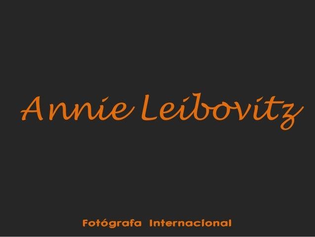 Annie Leibovitz Fotógrafa Internacional