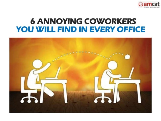 8 Tips for Dealing With That Extra Annoying Co-worker