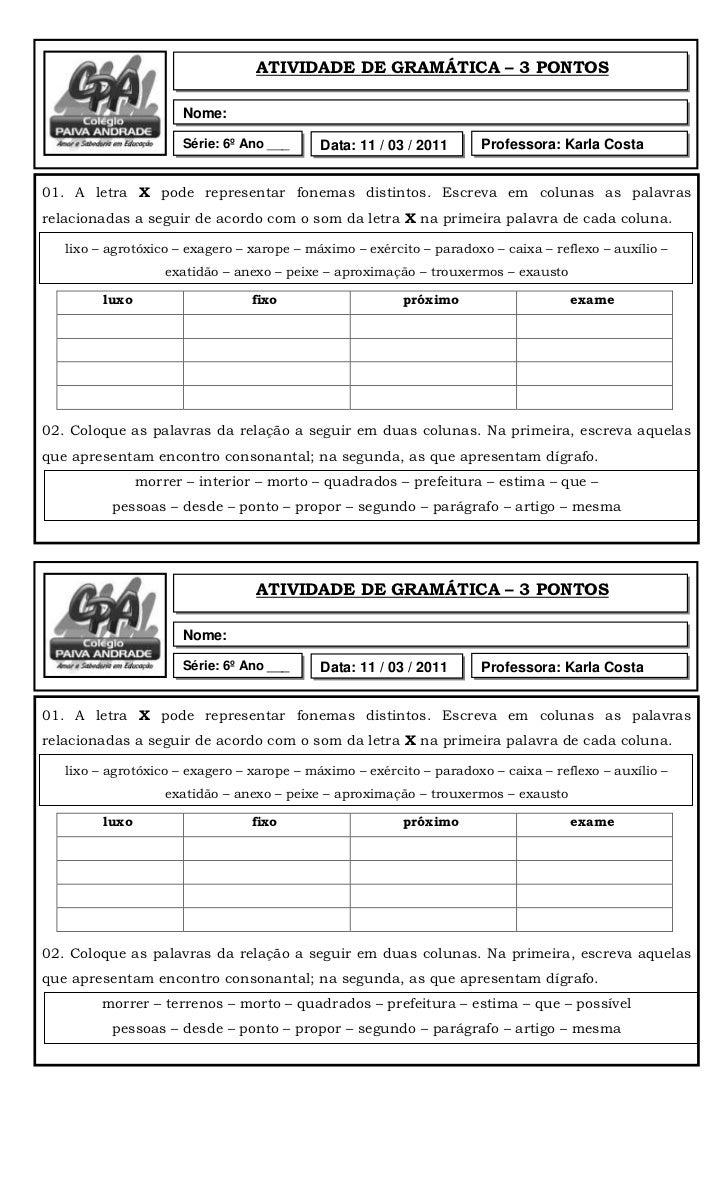 Nome:ATIVIDADE DE GRAMÁTICA – 3 PONTOSSérie: 6º Ano ___Professora: Karla CostaData: 11 / 03 / 2011<br />01. A letra X pode...