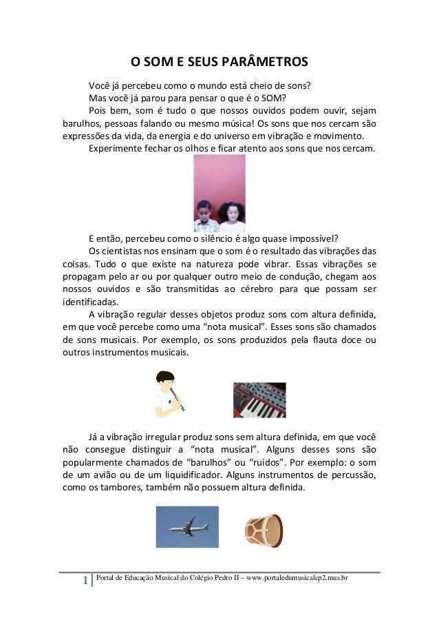 1 Portal de Educação Musical do Colégio Pedro II – www.portaledumusicalcp2.mus.br OSOMESEUSPARÂMETROS Vocêjápercebe...