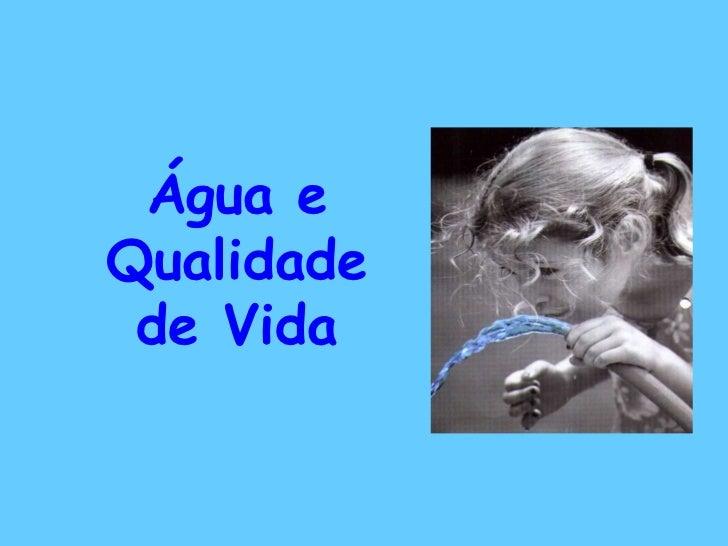 Água eQualidade de Vida
