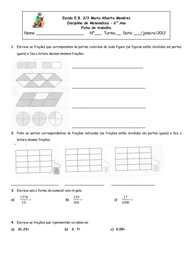 Escola E.B. 2/3 Maria Alberta Menéres Disciplina de Matemática – 6º Ano Ficha de trabalho Nome: ____________________ Nº___...