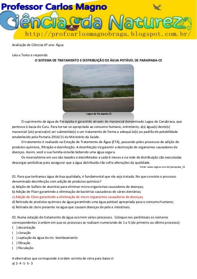 Avaliação de Ciências 6º ano- Água Leia o Texto e responda: O SISTEMA DE TRATAMENTO E DISTRIBUIÇÃO DE ÁGUA POTÁVEL DE PARA...