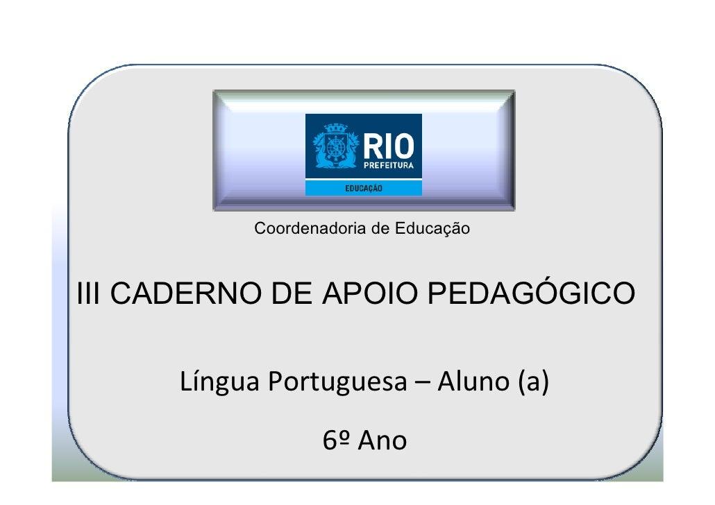 Coordenadoria de EducaçãoIII CADERNO DE APOIO PEDAGÓGICO     Língua Portuguesa – Aluno (a)                 6º Ano