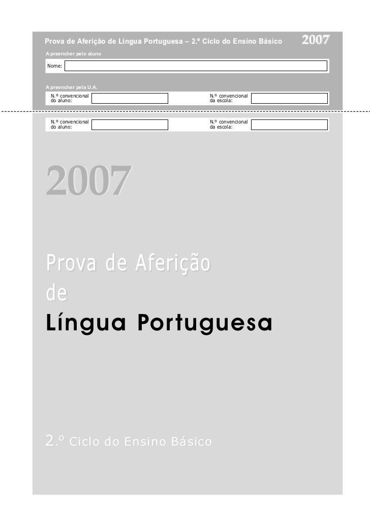 Prova de Aferição de Língua Portuguesa – 2.º Ciclo do Ensino Básico   2007A preencher pelo alunoNome:A preencher pela U.A....