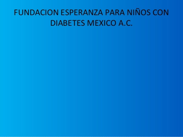 FUNDACION ESPERANZA PARA NIÑOS CON DIABETES MEXICO A.C.