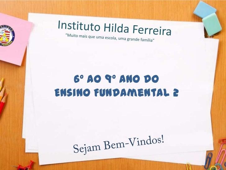 6º ao 9º Ano doEnsino Fundamental 2