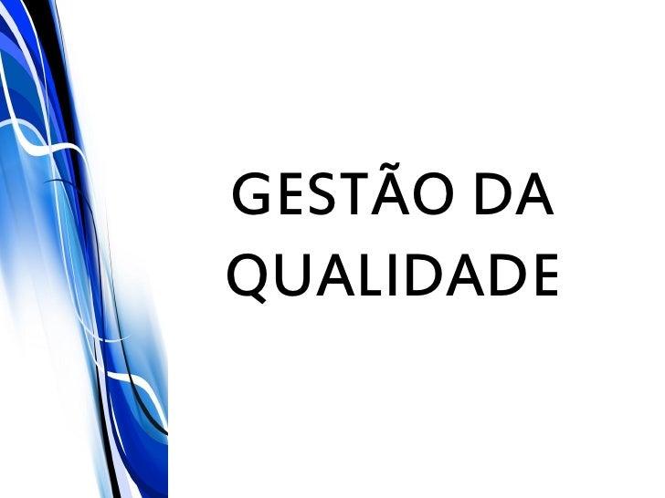 GESTÃO DAQUALIDADE
