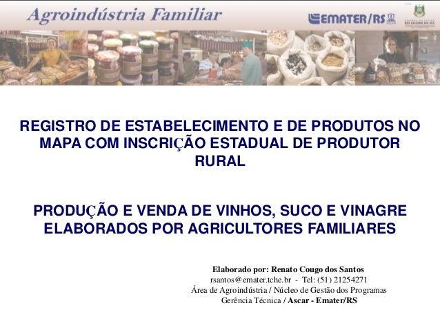 REGISTRO DE ESTABELECIMENTO E DE PRODUTOS NO MAPA COM INSCRIÇÃO ESTADUAL DE PRODUTOR RURAL PRODUÇÃO E VENDA DE VINHOS, SUC...