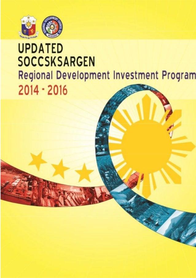SOCCSKSARGEN: 2014- 2016 UPDATED REGIONAL DEVELOPMENT INVESTMENT PROGRAM (RDIP) 2014 - 2016 Philippine Copyright @2013 by ...