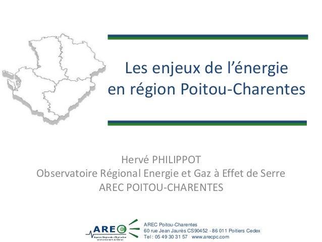 AREC Poitou-Charentes 60 rue Jean Jaurès CS90452 - 86 011 Poitiers Cedex Tel : 05 49 30 31 57 www.arecpc.com Les enjeux de...