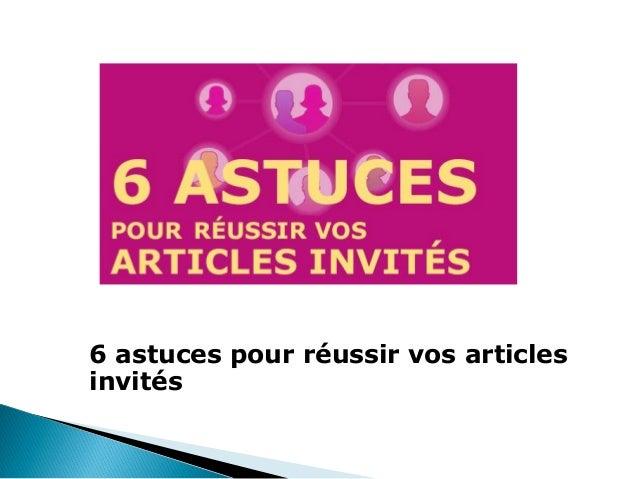 6 astuces pour réussir vos articles invités