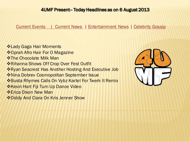 4UMF Present– Today Headlines as on 6 August 2013 Current Events | Current News | Entertainment News | Celebrity Gossip L...