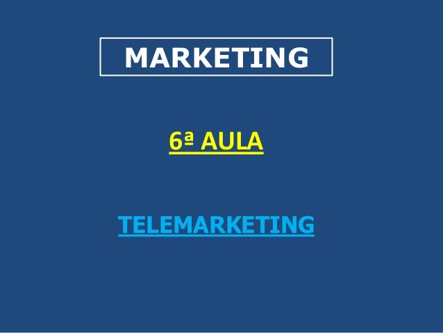 MARKETING  6ª AULA TELEMARKETING