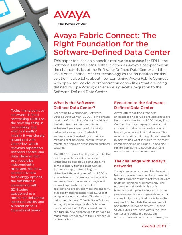Avaya Fabric Connect: The Right Foundation for the Software-Defined Data Center This paper focuses on a specific real-worl...