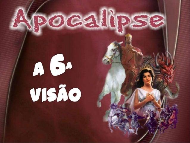 """As 7 Visões do Apocalipse """"Depois destas coisas, vi..."""" 1ª Visão – 1:12 2ª Visão – 4:1 3ª Visão – 7:1 4ª Visão – 7:9 5ª Vi..."""