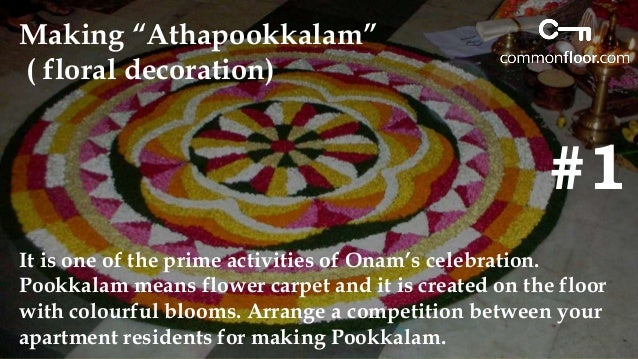 #2  Arrange a community feast  Organize an Onam feast with people from the entire housing  community or arrange a potluck ...