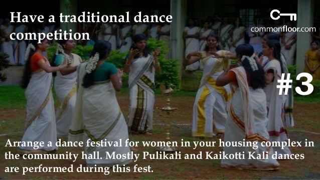 #4  Organize Community  games  As part of the Onam celebration in your community you can  organize traditional games like ...