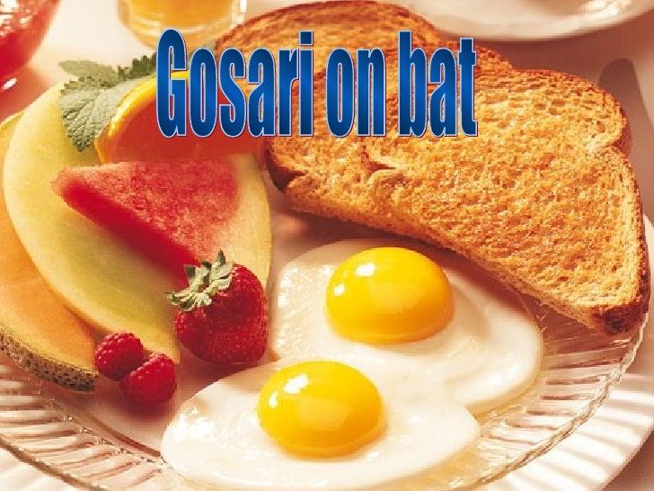 Gosari on bat