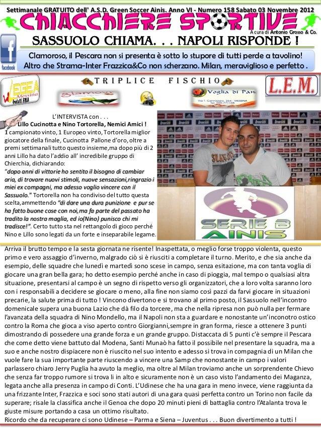 Settimanale GRATUITO dell A.S.D. Green Soccer Ainis. Anno VI - Numero 158 Sabato 03 Novembre 2012                         ...