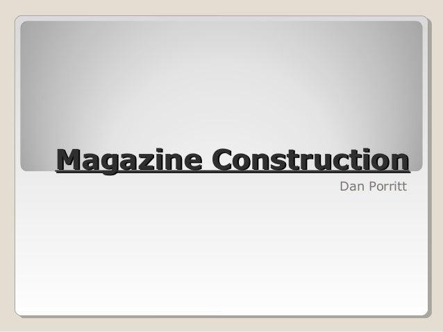 Magazine Construction Dan Porritt