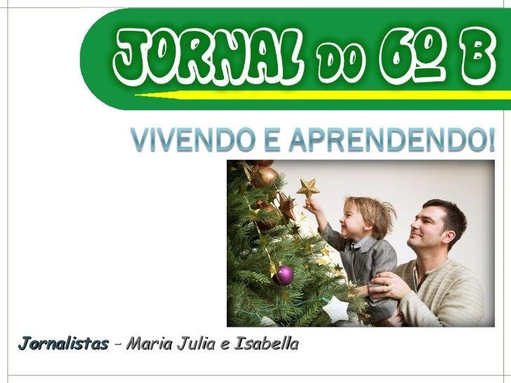Jornalistas  –  Maria Julia e Isabella