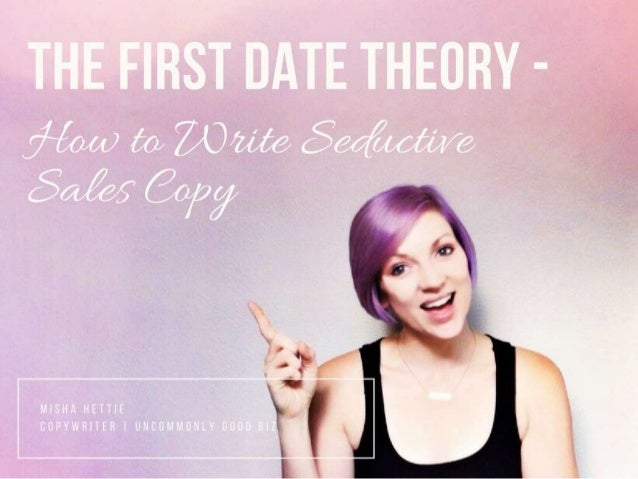 The First Date Theory – How to Write Seductive Sales Copy