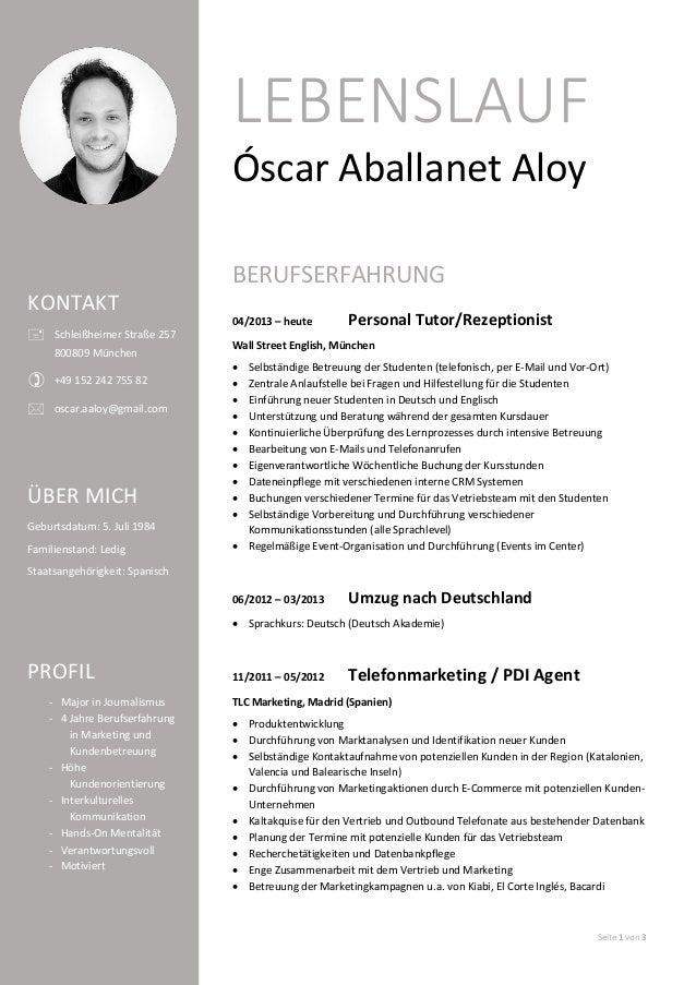 LEBENSLAUF Seite 1 von 3 Óscar Aballanet Aloy BERUFSERFAHRUNG 04/2013 – heute Personal Tutor/Rezeptionist Wall Street Engl...
