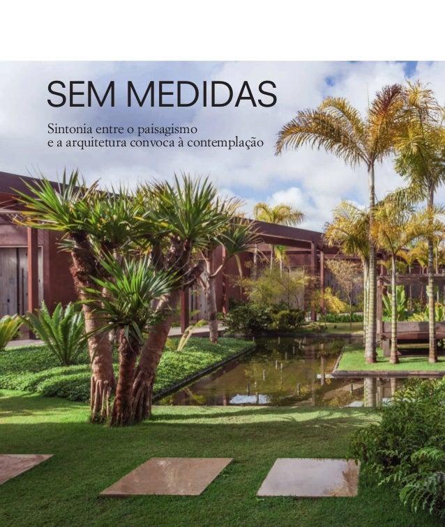 66*Paisagismo & Jardinagem SEM MEDIDAS Sintonia entre o paisagismo e a arquitetura convoca à contemplação 66-71 Proj03 Lui...