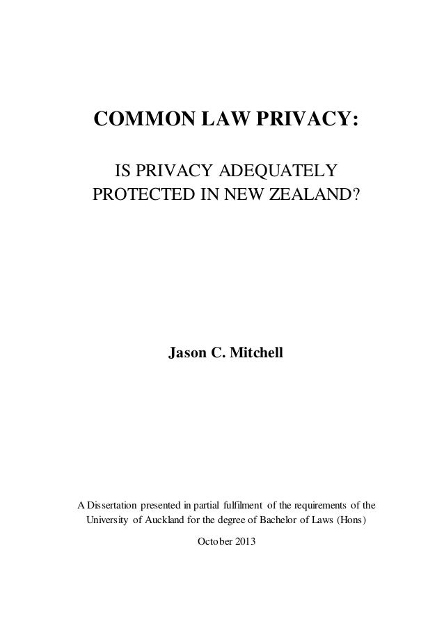 COMMON LAW PRIVACY: IS PRIVACY ADEQUATELY PROTECTED IN NEW ZEALAND? Jason C. Mitchell A Dissertation presented in partial ...