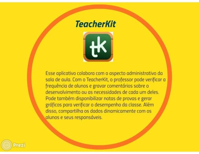 T. '  : eacheiíxä  L u  11 p.   l.   Esse aplicativo colabora com o aspecto administrativo da sala de aula.  Com o Teacher...