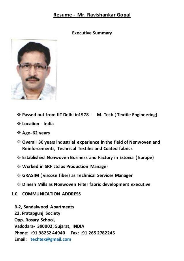 Resume - Mr. Ravishankar Gopal Executive Summary  Passed out from IIT Delhi in1978 - M. Tech ( Textile Engineering)  Loc...